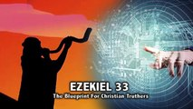 EZEKIEL 33:1-9, A Blueprint for Christian Truthers? (The Duty of a Watchman)