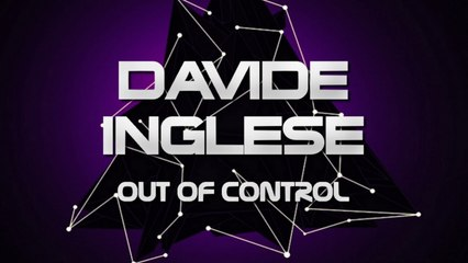 Davide Inglese - Out Of Control (Original Mix)
