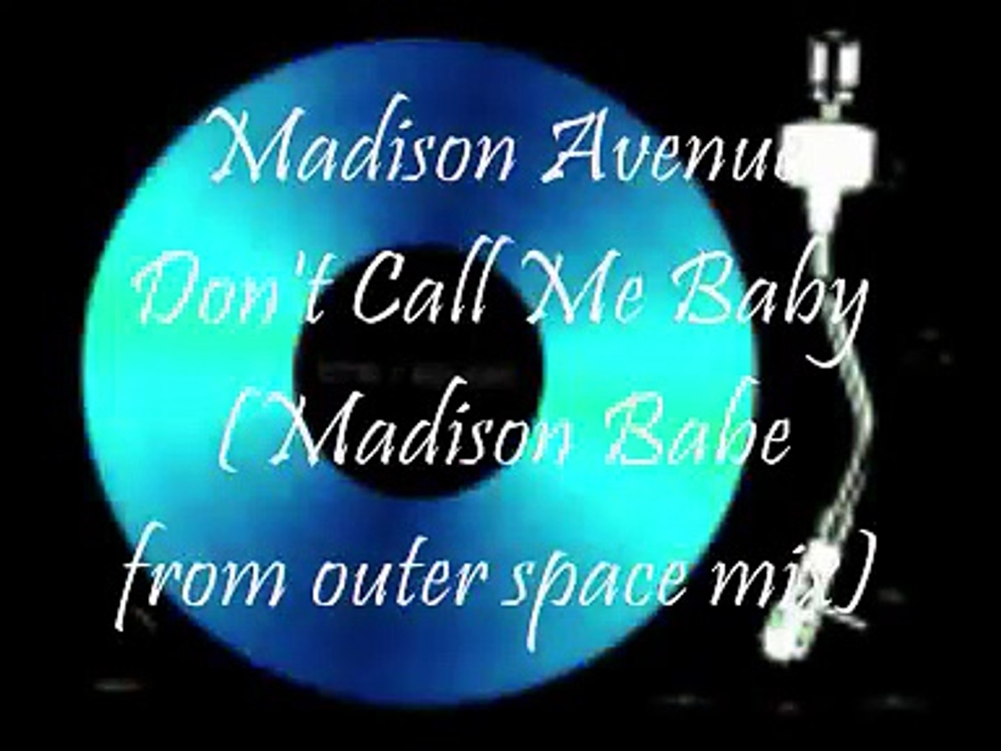 Madison Avenue Don t Call Me Baby (Madison Babe from outer space mix)