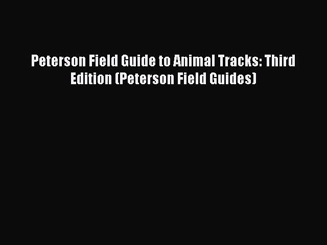 (PDF Download) Peterson Field Guide to Animal Tracks: Third Edition (Peterson Field Guides)