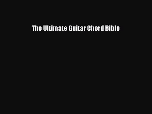 [PDF Download] The Ultimate Guitar Chord Bible [Read] Online