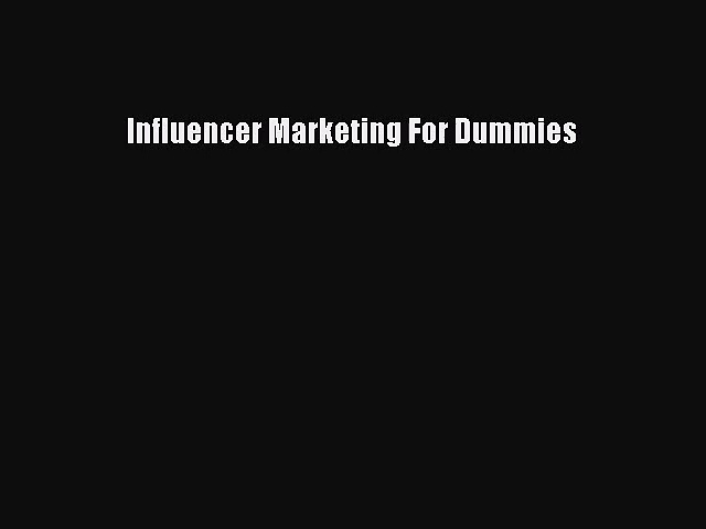 (PDF Download) Influencer Marketing For Dummies Download