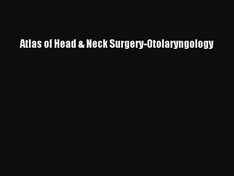 [PDF Download] Atlas of Head & Neck Surgery-Otolaryngology [Download] Online