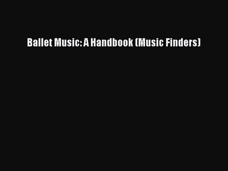 [PDF Download] Ballet Music: A Handbook (Music Finders) [Download] Full Ebook