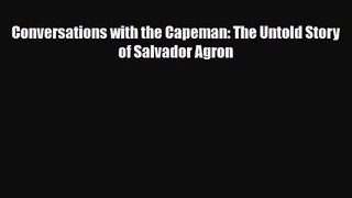 [PDF Download] Conversations with the Capeman: The Untold Story of Salvador Agron [Download]
