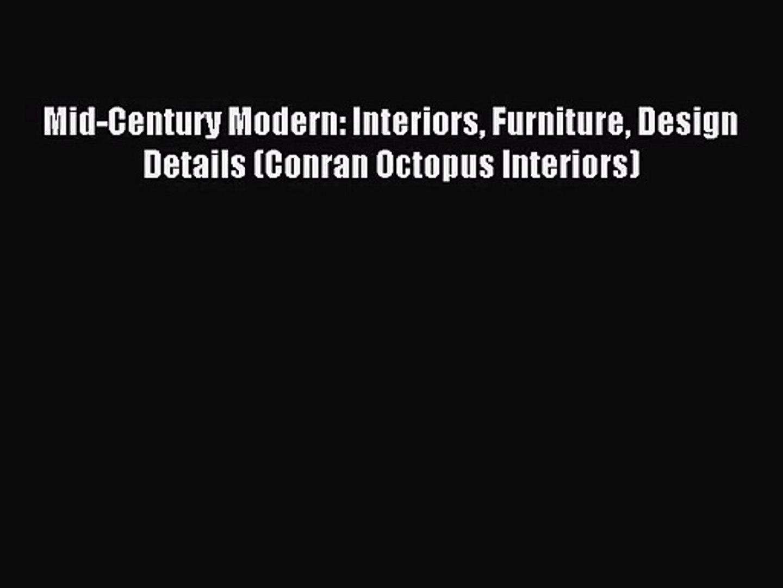 Pdf Download Mid Century Modern Interiors Furniture Design Details Conran Octopus Interiors Video Dailymotion