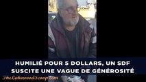 Humilié pour 5 dollars, un SDF suscite une vague de générosité
