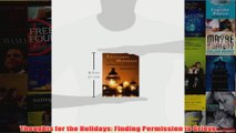Download PDF  Thoughts for the Holidays Finding Permission to Grieve FULL FREE