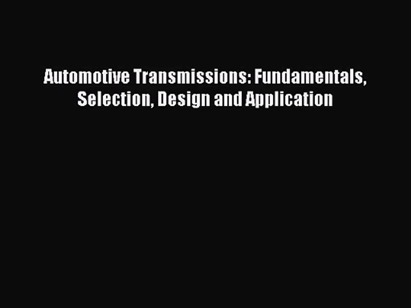 Pdf Download Automotive Transmissions Fundamentals Selection Design And Application Pdf Video Dailymotion