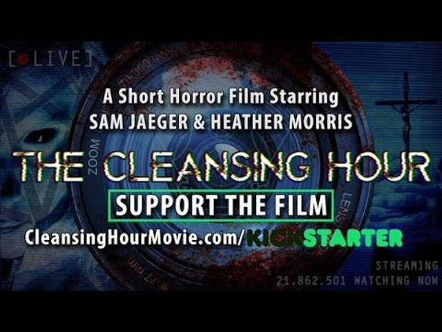 The Cleansing Hour Movie | Help us to make this movie!