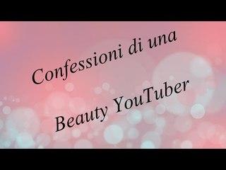 Confessioni di una Beauty YouTuber