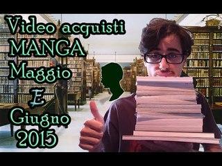 Video acquisti MANGA Maggio/Giugno 2015