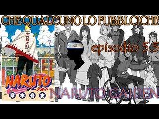Naruto Gaiden - CHE QUALCUNO LO PUBBLICHI! ep. 5.5