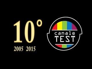 Il meglio di Canale Test - video per i 10 anni