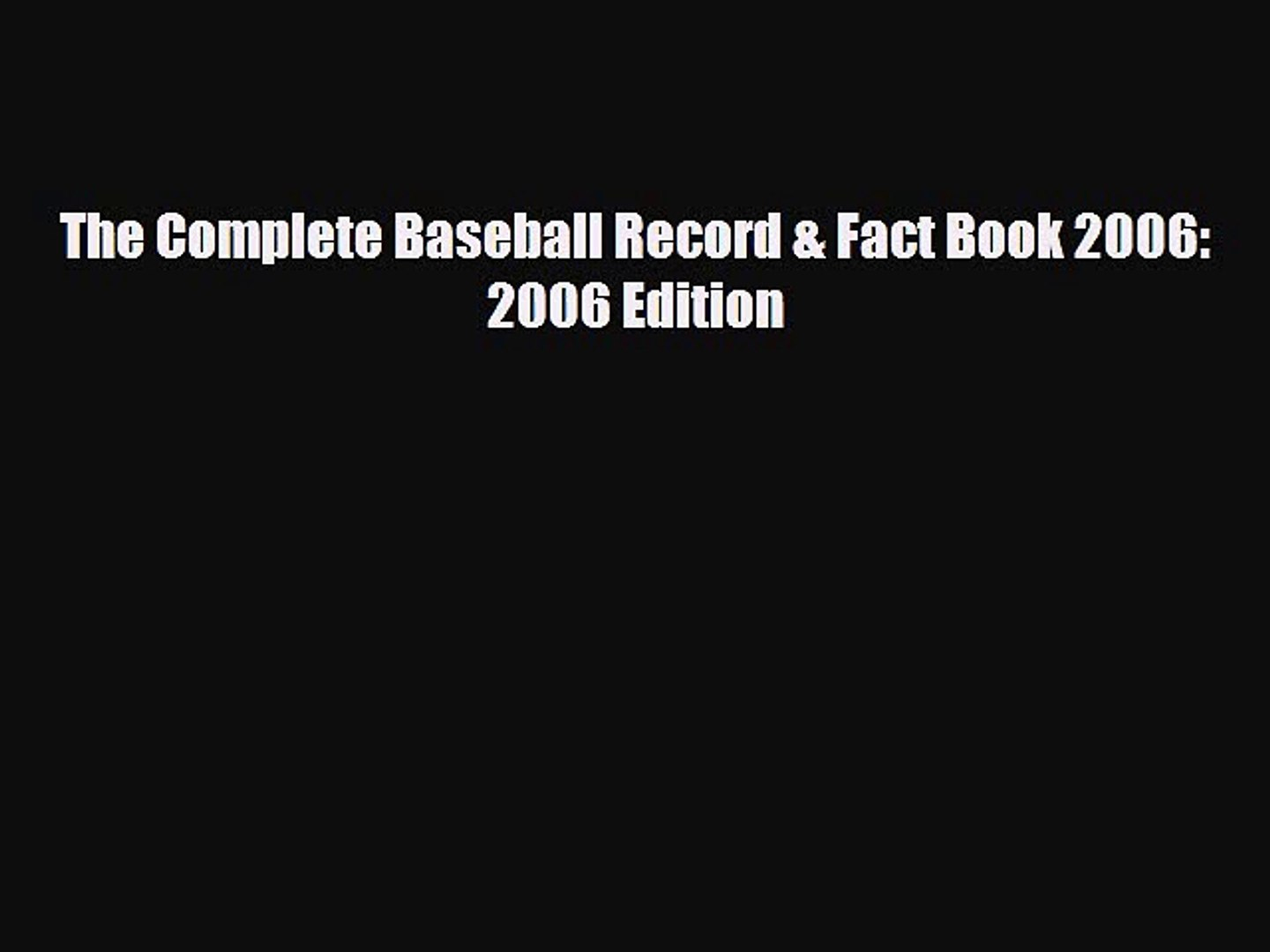 [PDF Download] The Complete Baseball Record & Fact Book 2006: 2006 Edition [Download] Full