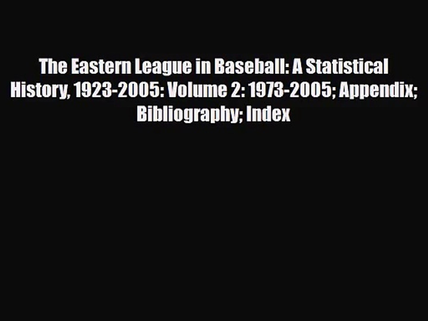 [PDF Download] The Eastern League in Baseball: A Statistical History 1923-2005: Volume 2: 1973-2005