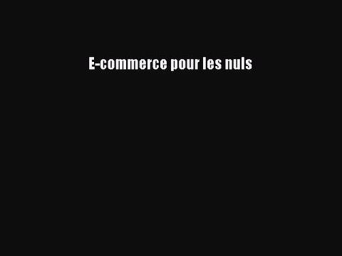 [PDF Télécharger] E-commerce pour les nuls [PDF] en ligne
