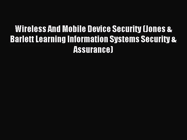 (PDF Download) Wireless And Mobile Device Security (Jones & Barlett Learning Information Systems