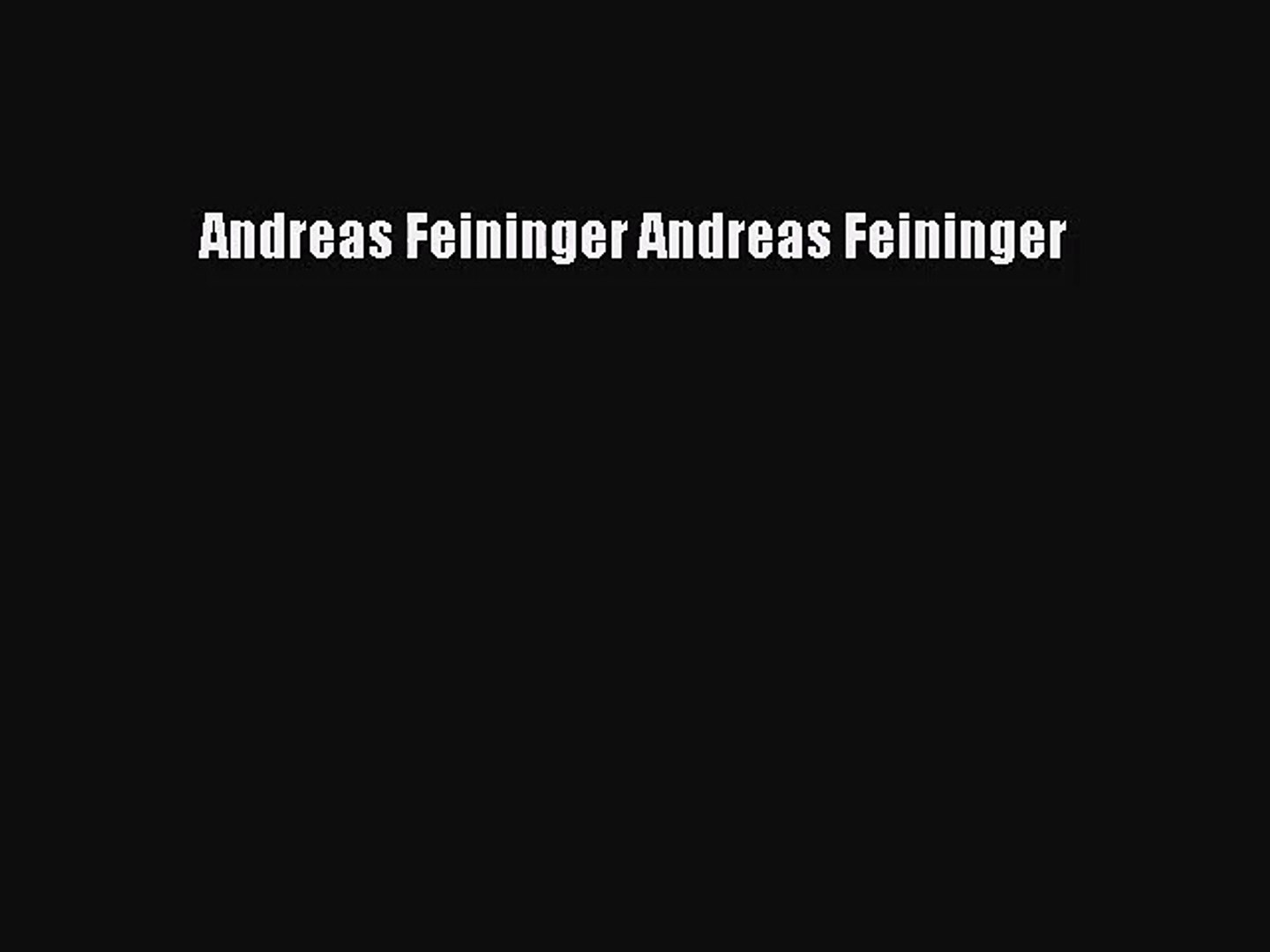 (PDF Download) Andreas Feininger Andreas Feininger Read Online