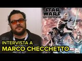 Star Wars, L'Impero a Pezzi, Spider-Man - INTERVISTA A MARCO CHECCHETTO