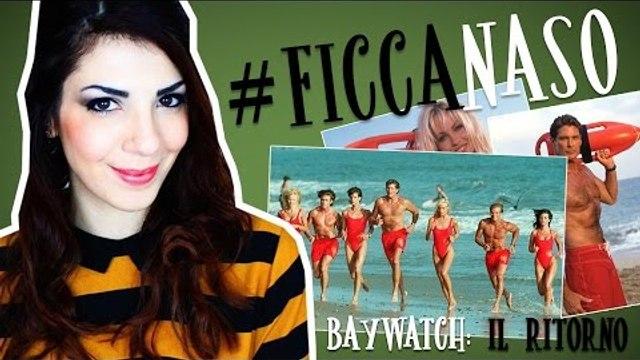 BAYWATCH - La serie cult diventa un film con Zac Efron | #Ficcanaso