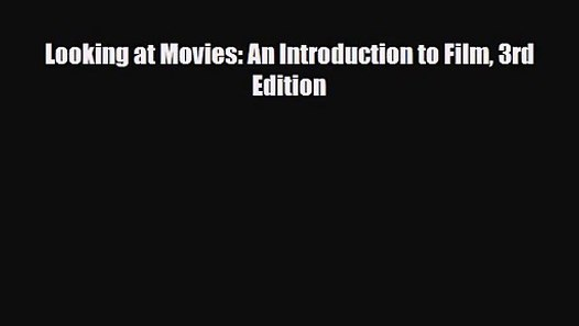 looking at movies an introduction to film pdf