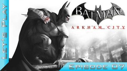 Let's Play | Batman Arkham City : Episode 7