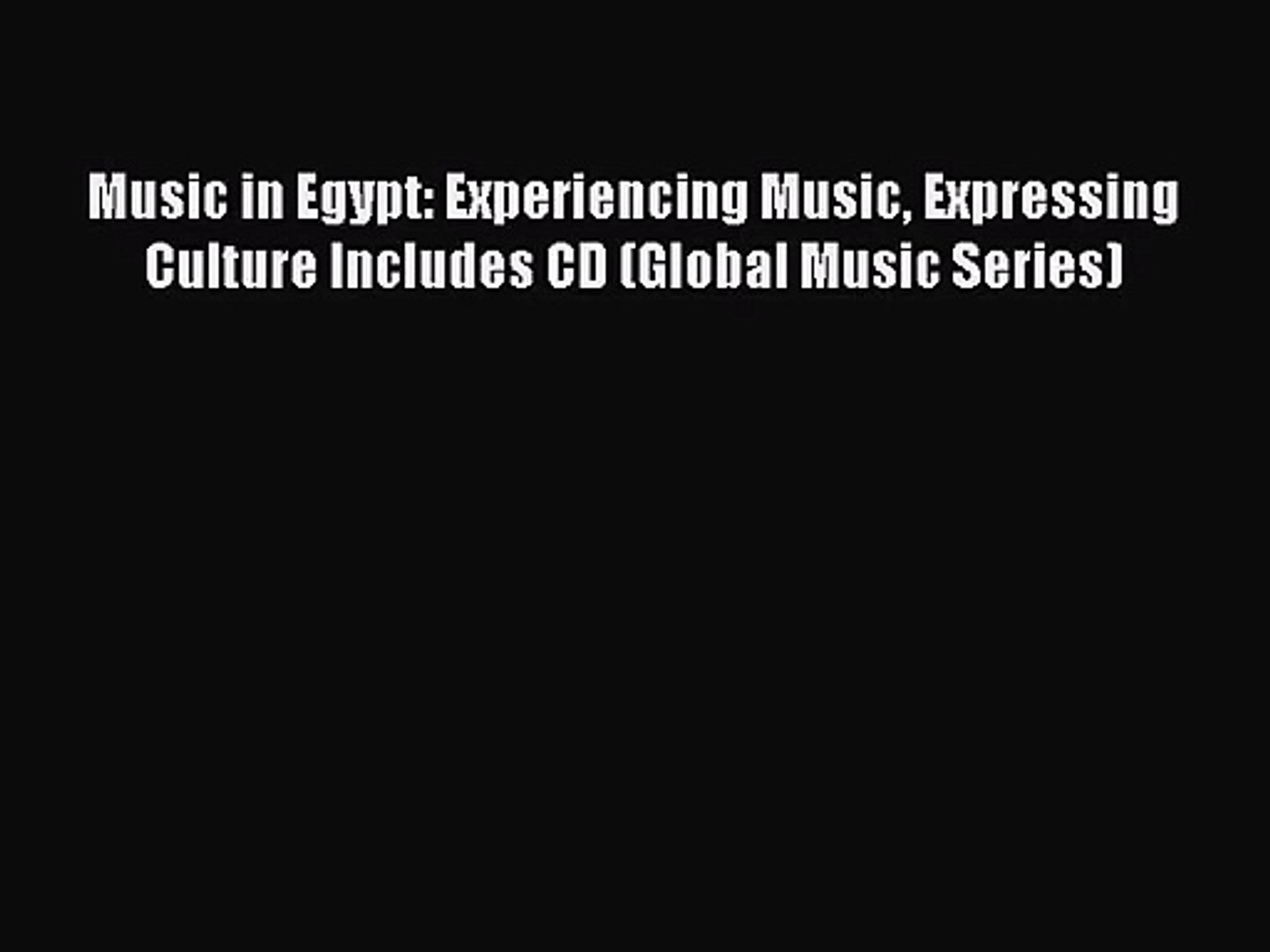[PDF Download] Music in Egypt: Experiencing Music Expressing Culture Includes CD (Global Music