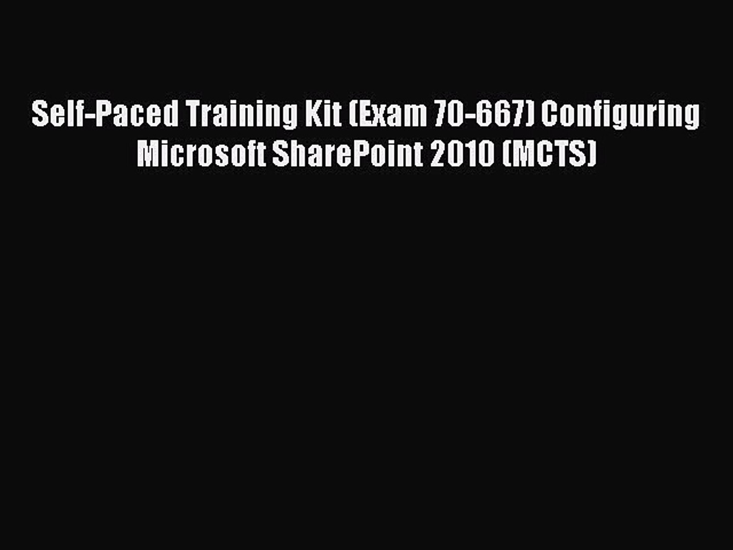 [PDF Download] Self-Paced Training Kit (Exam 70-667) Configuring Microsoft SharePoint 2010