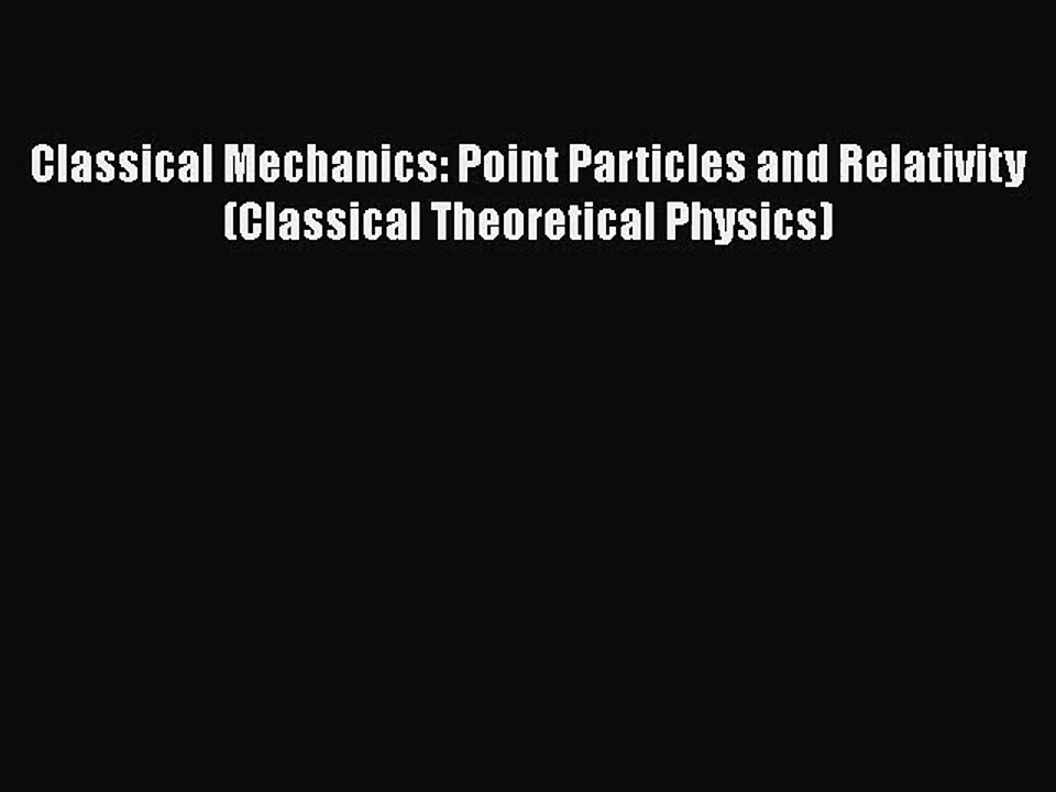 Classical Mechanics: Point Particles and Relativity