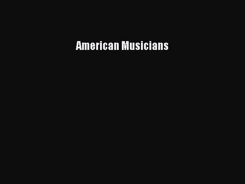 [PDF Download] American Musicians [Download] Online