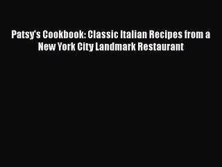 Patsy's Cookbook: Classic Italian Recipes from a New York City Landmark Restaurant  Free Books
