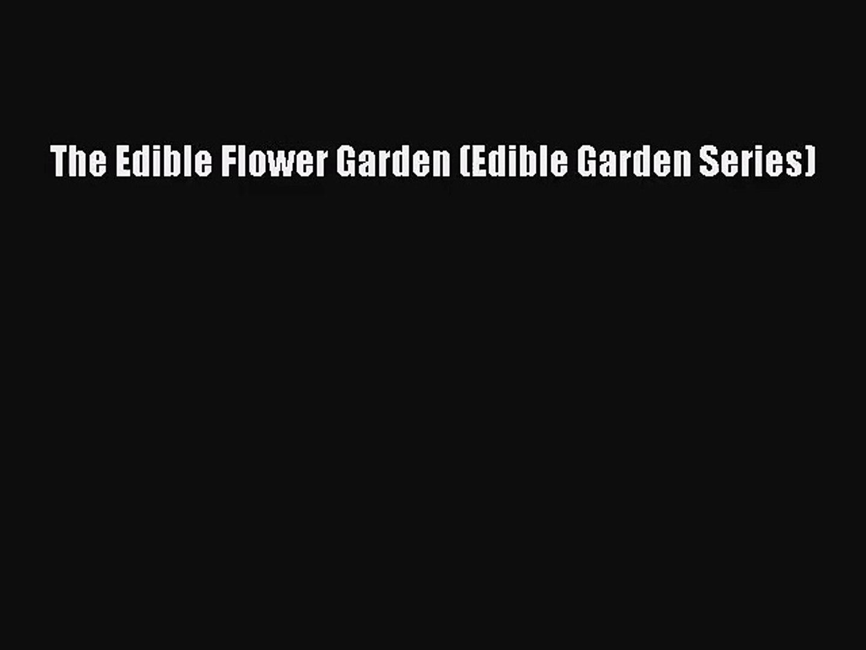 The Edible Flower Garden (Edible Garden Series)  Free Books