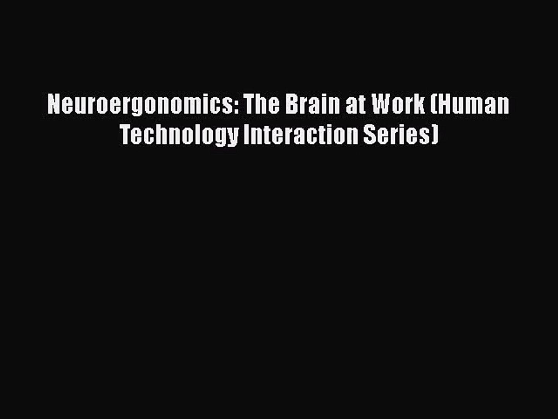 Neuroergonomics: A Cognitive Neuroscience Approach to Human Factors and Ergonomics