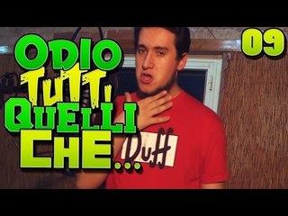 Odio Tutti Quelli Che... EP9