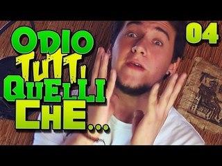 Odio Tutti Quelli Che... EP4