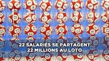 22 salariés se partagent 12 millions d'euros au loto