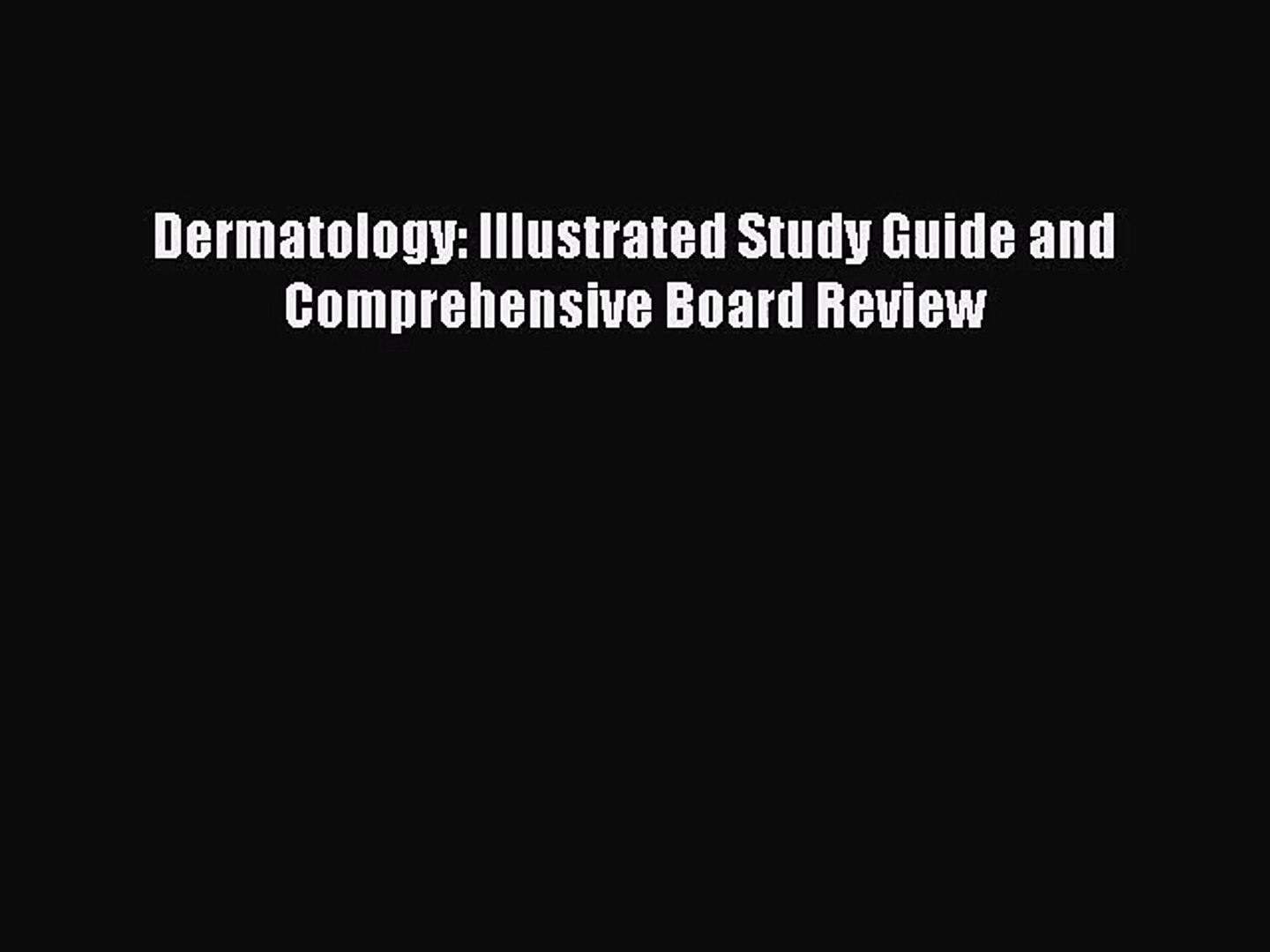(PDF Download) Dermatology: Illustrated Study Guide and Comprehensive Board  Review Download