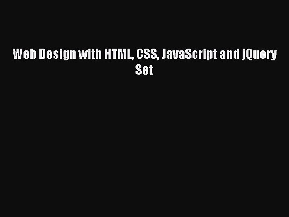 Pdf Download Web Design With Html Css Javascript And Jquery Set Pdf Video Dailymotion