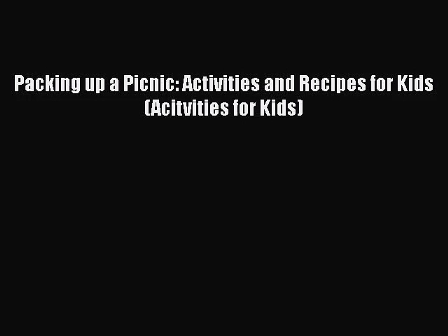 Packing up a Picnic: Activities and Recipes for Kids (Acitvities for Kids)  Free Books