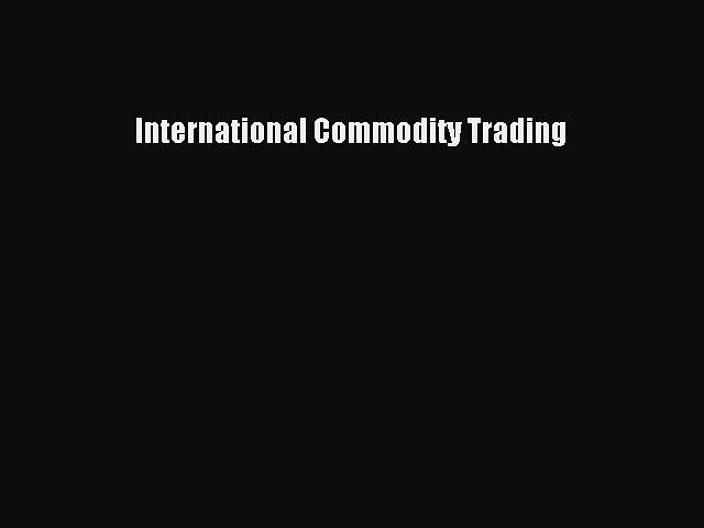 International Commodity Trading  Free Books