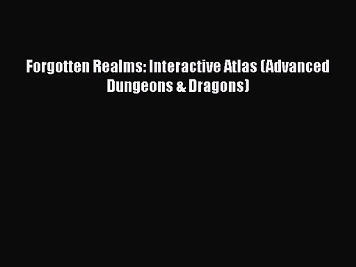 [PDF Download] Forgotten Realms: Interactive Atlas (Advanced Dungeons &  Dragons) [Download]