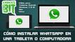 Cómo instalar WhatsApp en Tablet, PC/Windows