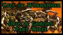 NIGHT GOBLINS?! Call of Warhammer Total War - Orcs & Goblins - Part 3!