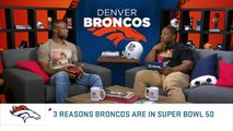 3 Reasons The Broncos Are In Super Bowl 50 | Broncos vs. Panthers | NFL Now