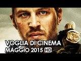 Voglia di Cinema Trailer Ufficiali dei film in Uscita a Maggio 2015 - Movie HD
