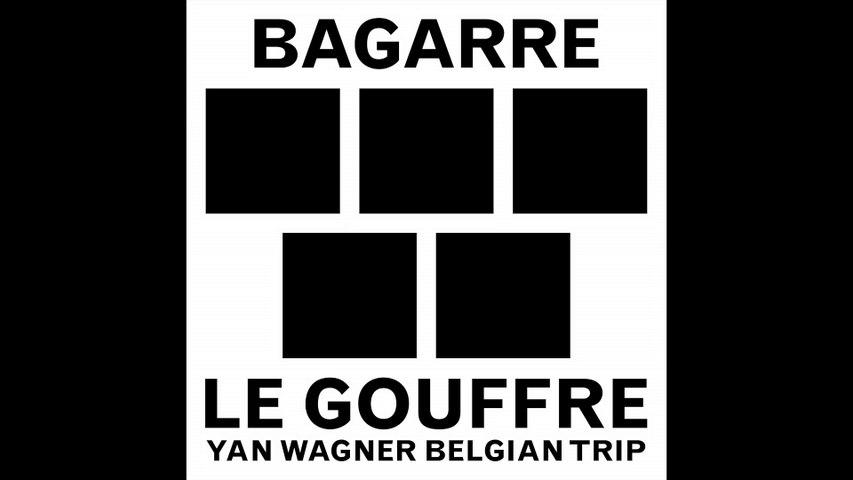 Bagarre - Le gouffre (Yan Wagner Belgian Trip)