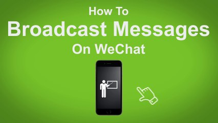 How to Broadcast Messages on WeChat  - WeChat Tip #7