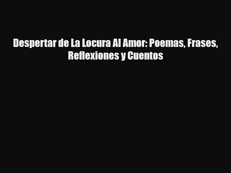 Pdf Download Despertar De La Locura Al Amor Poemas Frases
