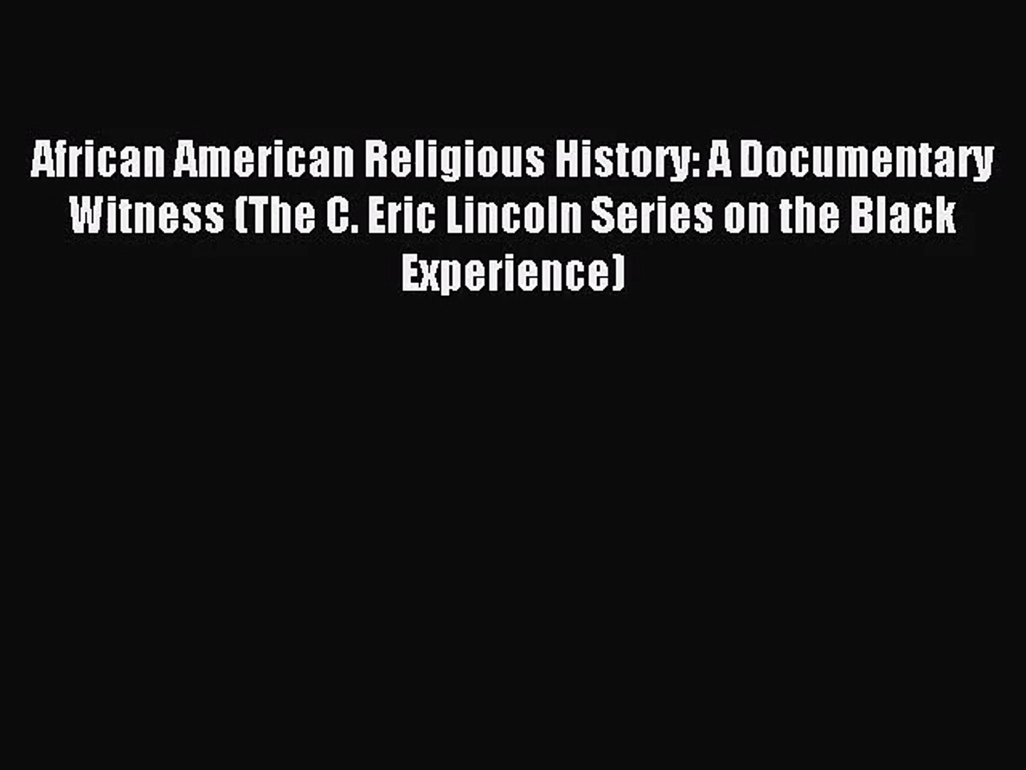 (PDF Download) African American Religious History: A Documentary Witness (The C. Eric Lincoln